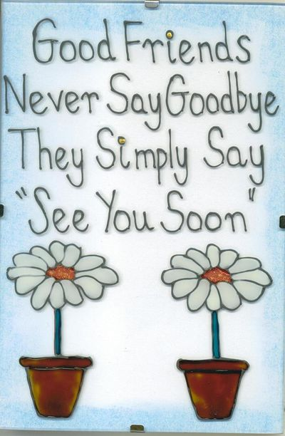 Good-friends-never-say-good-bye